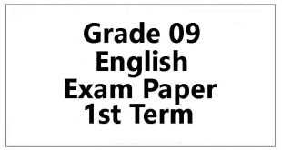 grade 9 english exam paper 1st term
